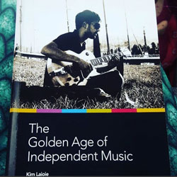 The Golden Age of Independent Music - Kim Lajoie | Revolutionary Drones Records