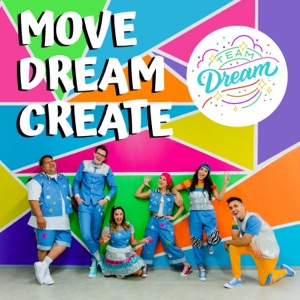 Team Dream - Move Dream Create